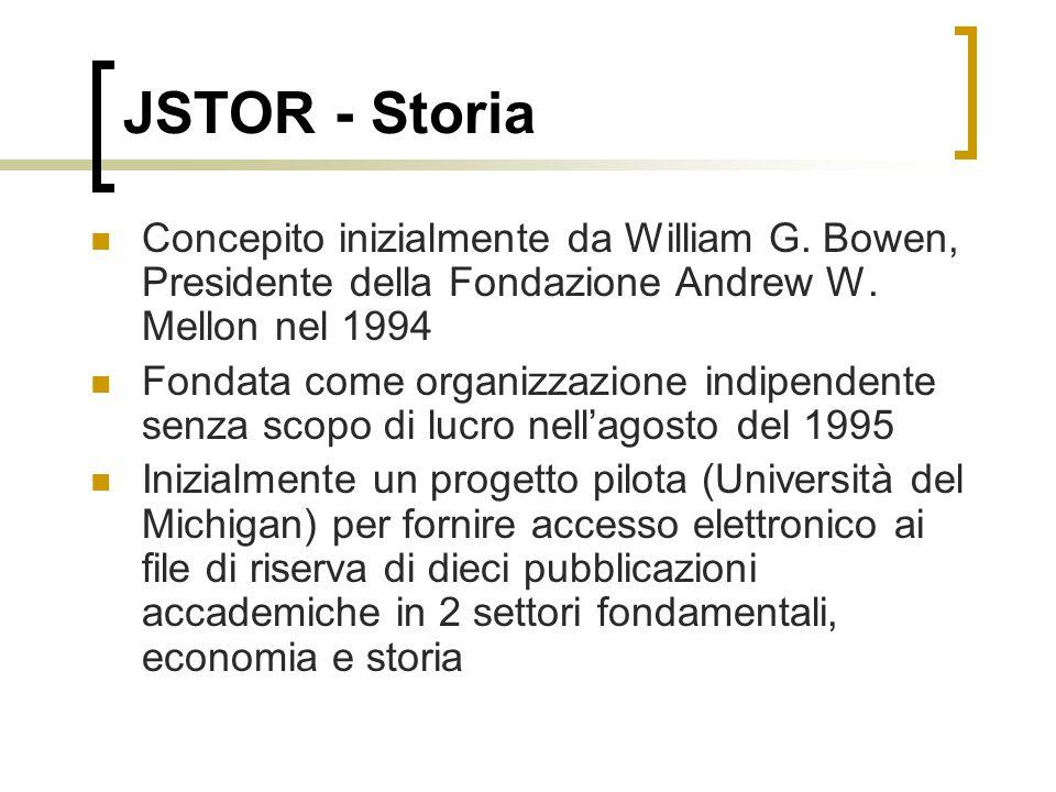 JSTOR - Storia Concepito inizialmente da William G. Bowen, Presidente della Fondazione Andrew W. Mellon nel 1994 Fondata come organizzazione indipende
