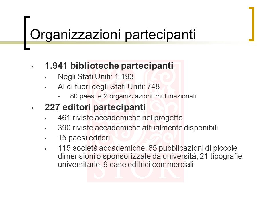 Organizzazioni partecipanti 1.941 biblioteche partecipanti Negli Stati Uniti: 1.193 Al di fuori degli Stati Uniti: 748 80 paesi e 2 organizzazioni mul