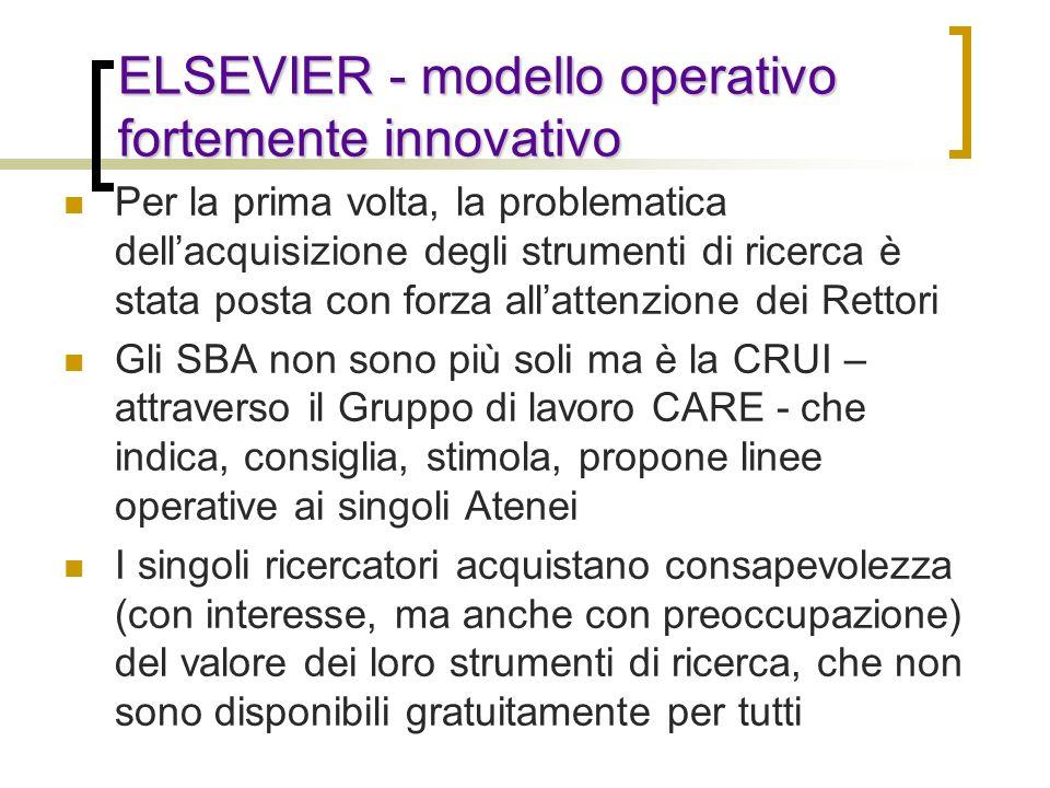 ELSEVIER - modello operativo fortemente innovativo Per la prima volta, la problematica dellacquisizione degli strumenti di ricerca è stata posta con f