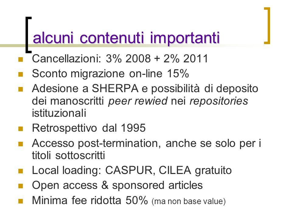 alcuni contenuti importanti Cancellazioni: 3% 2008 + 2% 2011 Sconto migrazione on-line 15% Adesione a SHERPA e possibilità di deposito dei manoscritti