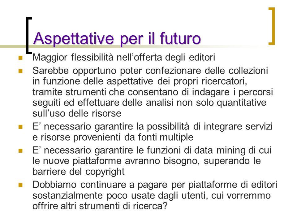 Aspettative per il futuro Maggior flessibilità nellofferta degli editori Sarebbe opportuno poter confezionare delle collezioni in funzione delle aspet