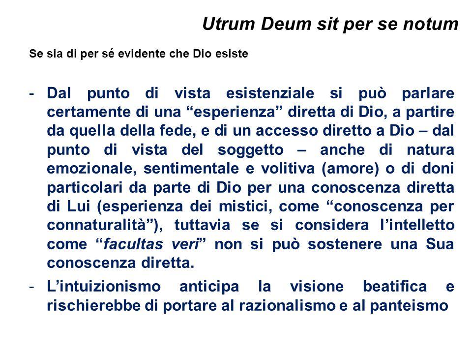 Utrum Deum sit per se notum Se sia di per sé evidente che Dio esiste -Dal punto di vista esistenziale si può parlare certamente di una esperienza dire