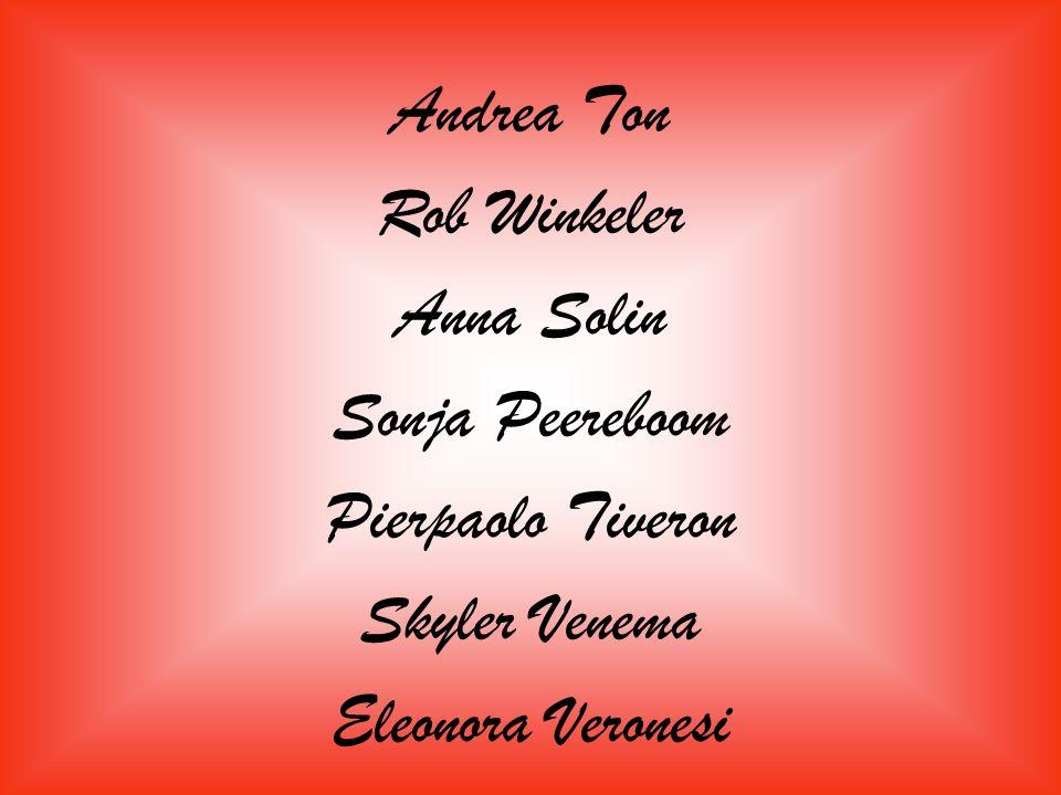 Andrea Ton Rob Winkeler Anna Solin Sonja Peereboom Pierpaolo Tiveron Skyler Venema Eleonora Veronesi