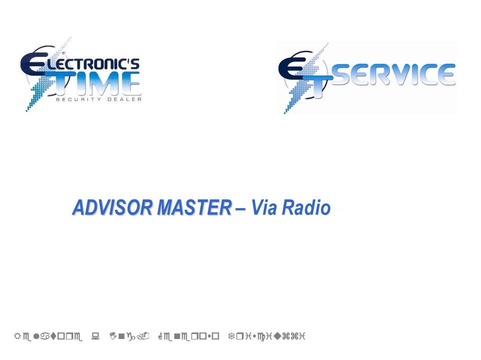 ADVISOR MASTER ADVISOR MASTER – Via Radio Relatore : Ing. Generoso Trisciuzzi