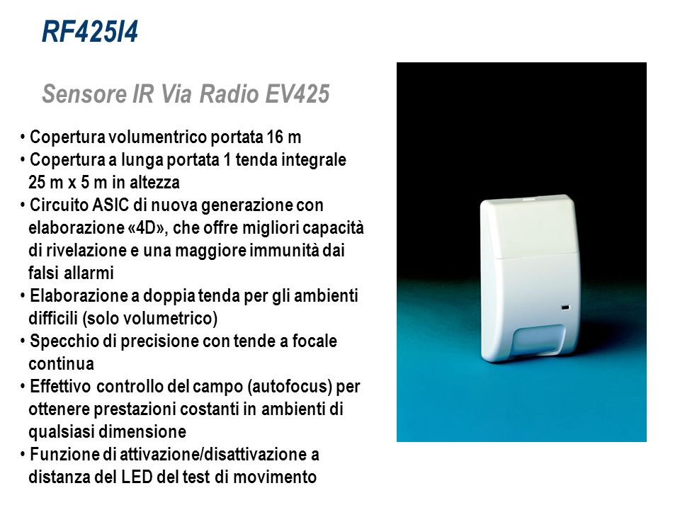 RF425I4 Sensore IR Via Radio EV425 Copertura volumentrico portata 16 m Copertura a lunga portata 1 tenda integrale 25 m x 5 m in altezza Circuito ASIC