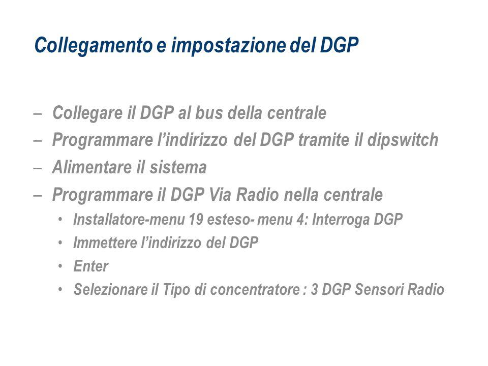 Collegamento e impostazione del DGP – Collegare il DGP al bus della centrale – Programmare lindirizzo del DGP tramite il dipswitch – Alimentare il sis