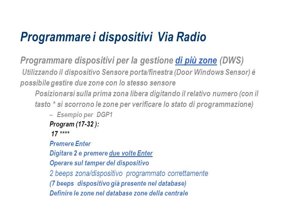 Programmare i dispositivi Via Radio Programmare dispositivi per la gestione di più zone (DWS) Utilizzando il dispositivo Sensore porta/finestra (Door