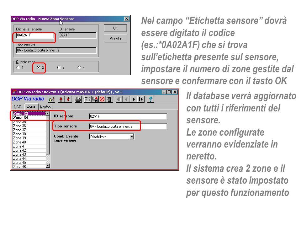 Nel campo Etichetta sensore dovrà essere digitato il codice (es.:*0A02A1F) che si trova sulletichetta presente sul sensore, impostare il numero di zon