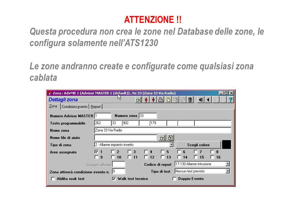 ATTENZIONE !! Questa procedura non crea le zone nel Database delle zone, le configura solamente nellATS1230 Le zone andranno create e configurate come