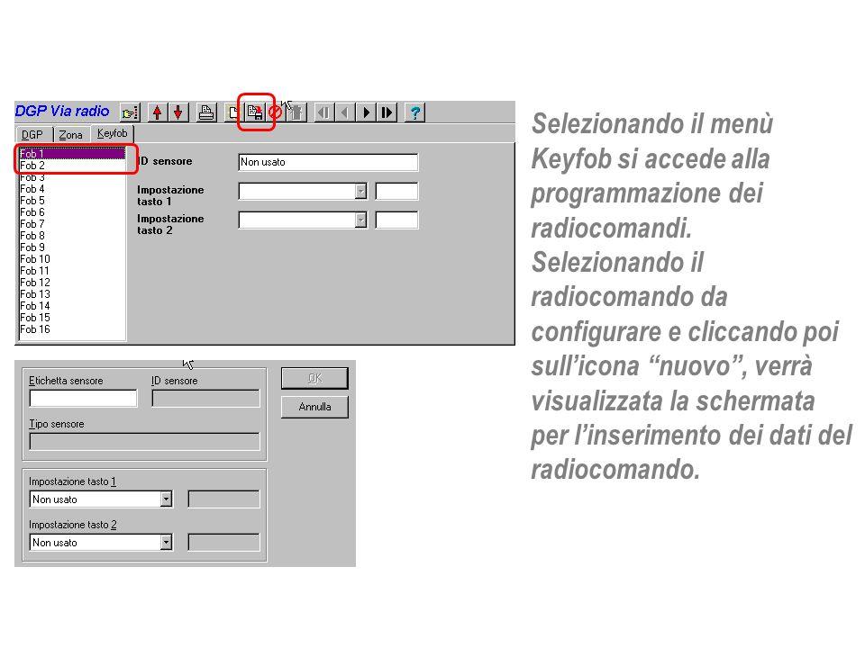 Selezionando il menù Keyfob si accede alla programmazione dei radiocomandi. Selezionando il radiocomando da configurare e cliccando poi sullicona nuov