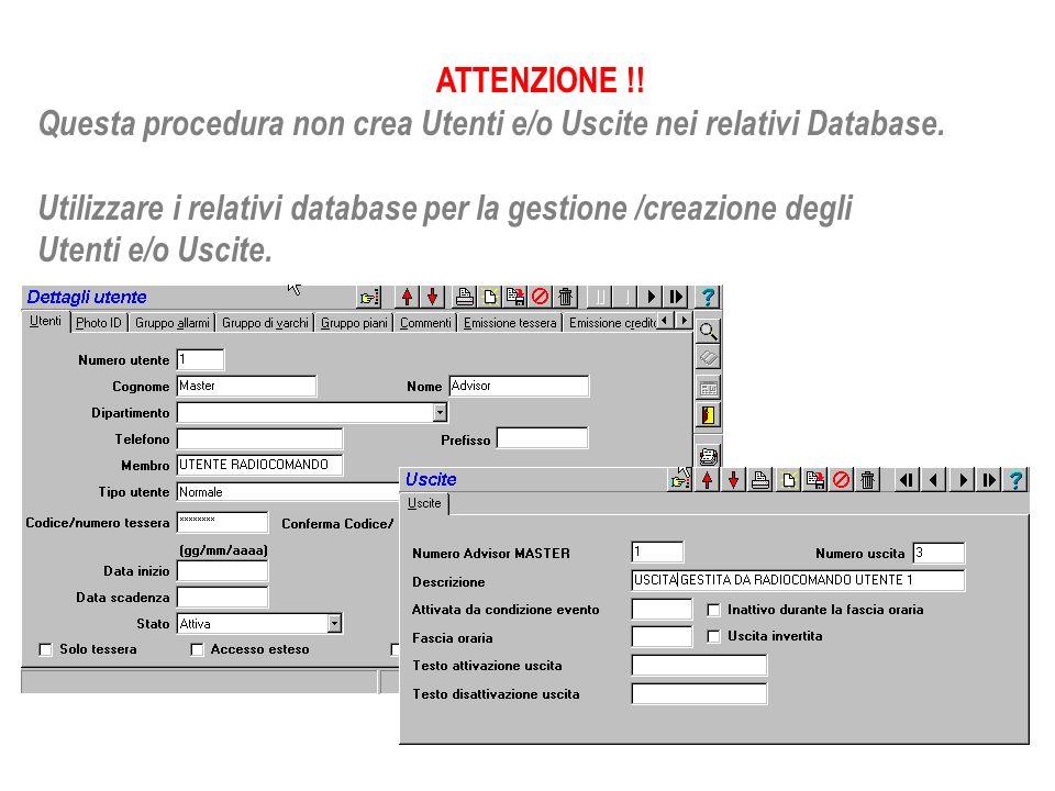 ATTENZIONE !! Questa procedura non crea Utenti e/o Uscite nei relativi Database. Utilizzare i relativi database per la gestione /creazione degli Utent