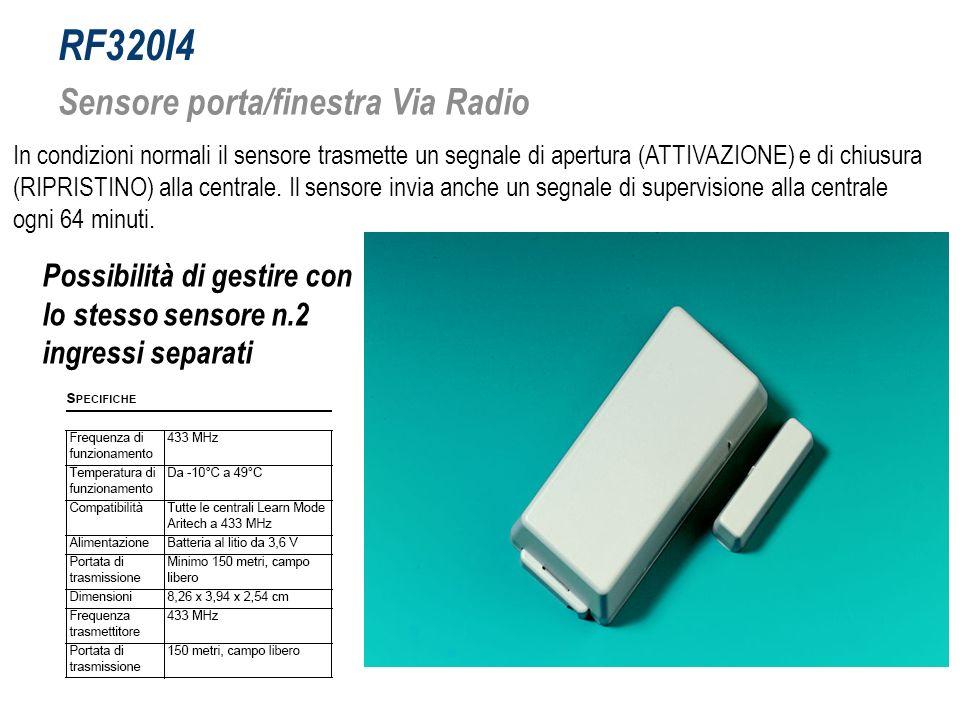 RF320I4 Sensore porta/finestra Via Radio Possibilità di gestire con lo stesso sensore n.2 ingressi separati In condizioni normali il sensore trasmette