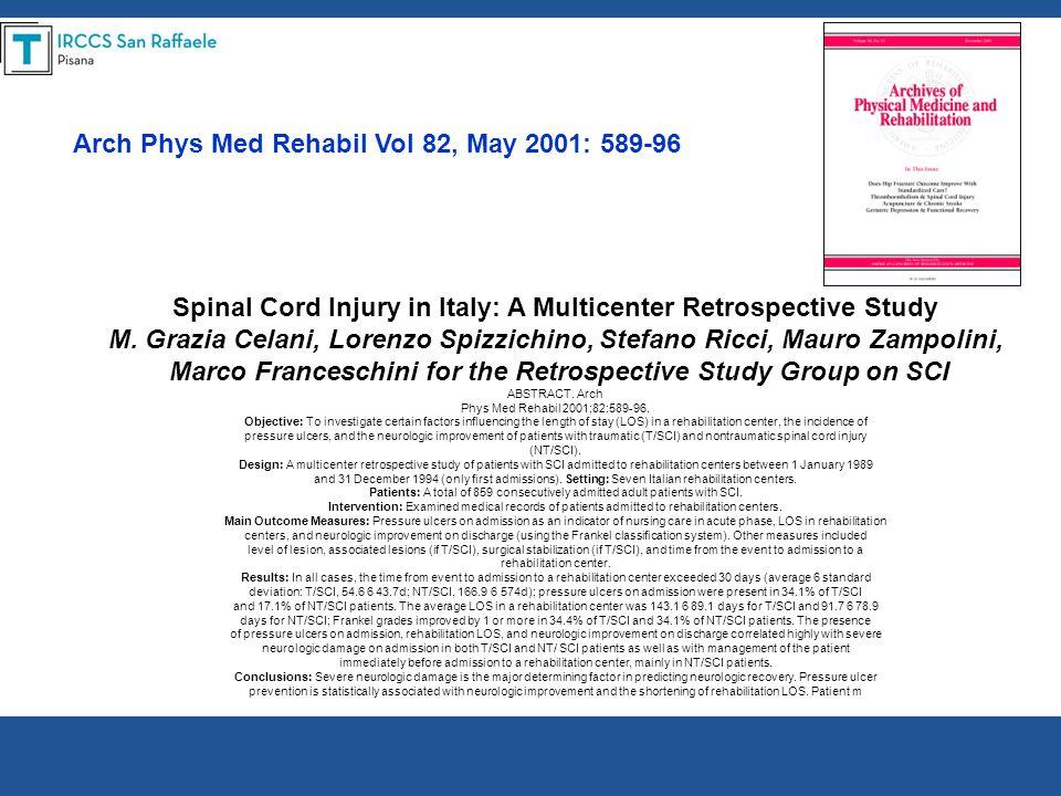 Spinal Cord Injury in Italy: A Multicenter Retrospective Study M. Grazia Celani, Lorenzo Spizzichino, Stefano Ricci, Mauro Zampolini, Marco Franceschi