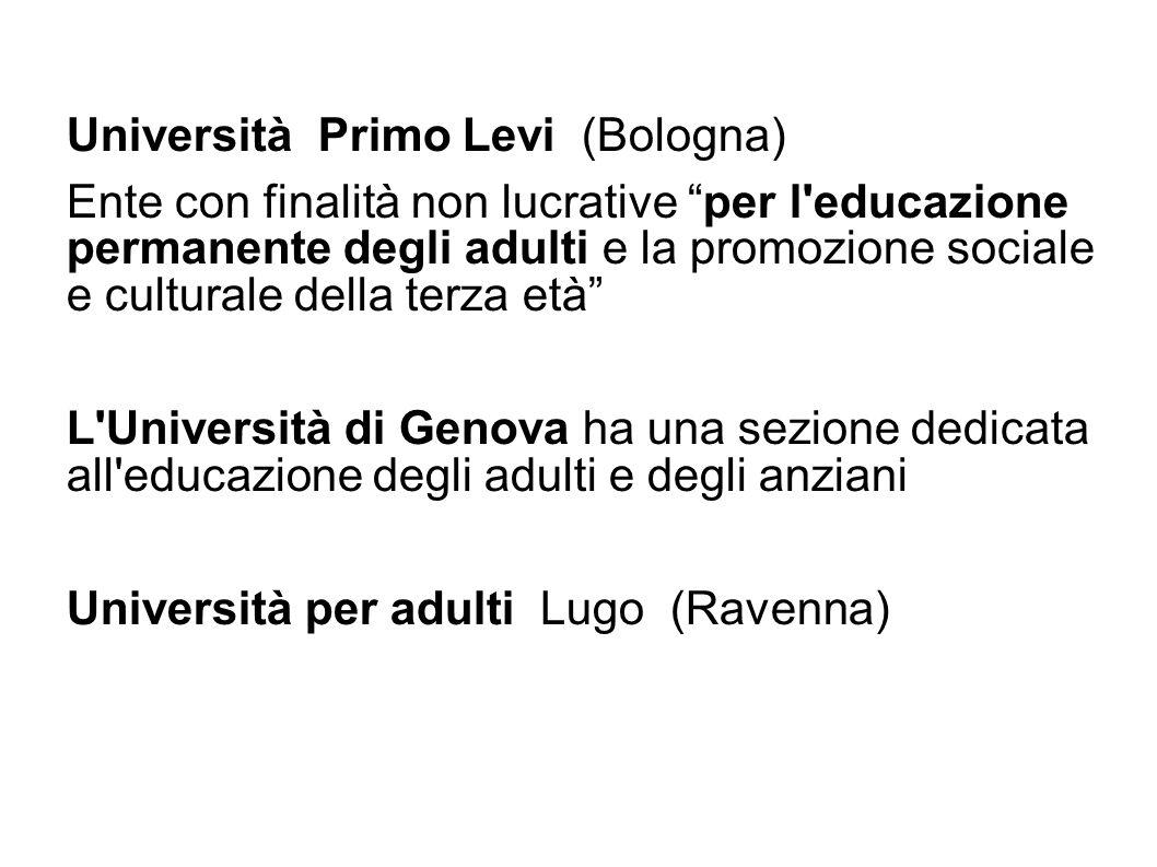 Università Primo Levi (Bologna) Ente con finalità non lucrative per l'educazione permanente degli adulti e la promozione sociale e culturale della ter