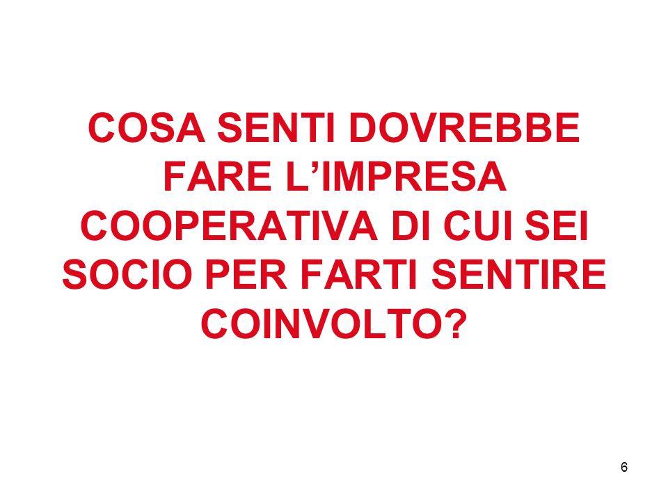 6 COSA SENTI DOVREBBE FARE LIMPRESA COOPERATIVA DI CUI SEI SOCIO PER FARTI SENTIRE COINVOLTO?