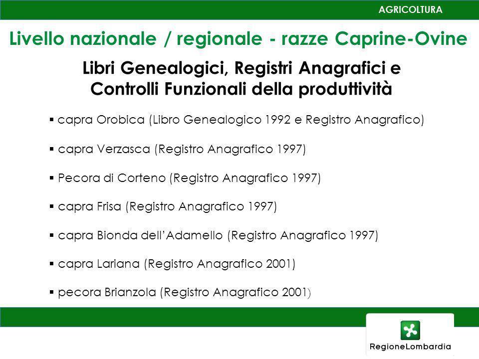 Livello nazionale / regionale - razze Caprine-Ovine Libri Genealogici, Registri Anagrafici e Controlli Funzionali della produttività capra Orobica (Li