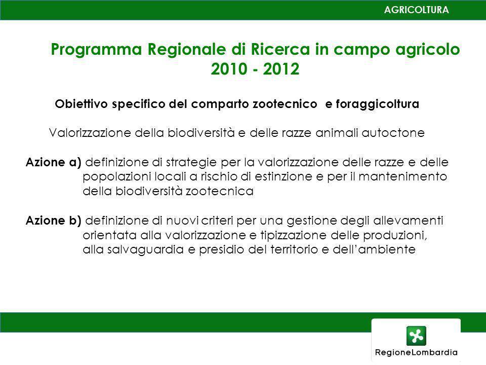 Programma Regionale di Ricerca in campo agricolo 2010 - 2012 Obiettivo specifico del comparto zootecnico e foraggicoltura Valorizzazione della biodive
