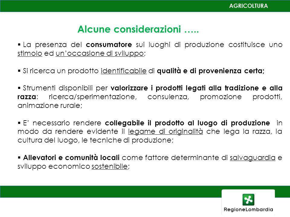 La presenza del consumatore sui luoghi di produzione costituisce uno stimolo ed unoccasione di sviluppo; Si ricerca un prodotto identificabile di qual
