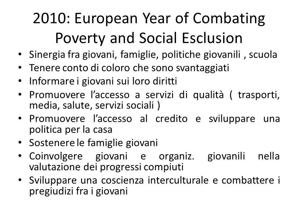 2010: European Year of Combating Poverty and Social Esclusion Sinergia fra giovani, famiglie, politiche giovanili, scuola Tenere conto di coloro che s