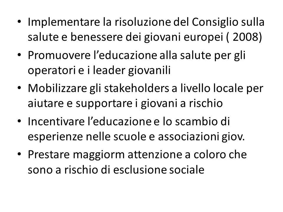 Implementare la risoluzione del Consiglio sulla salute e benessere dei giovani europei ( 2008) Promuovere leducazione alla salute per gli operatori e