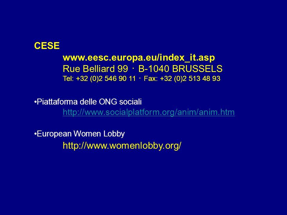 CESE www.eesc.europa.eu/index_it.asp Rue Belliard 99 B-1040 BRUSSELS Tel: +32 (0)2 546 90 11 Fax: +32 (0)2 513 48 93 Piattaforma delle ONG sociali htt
