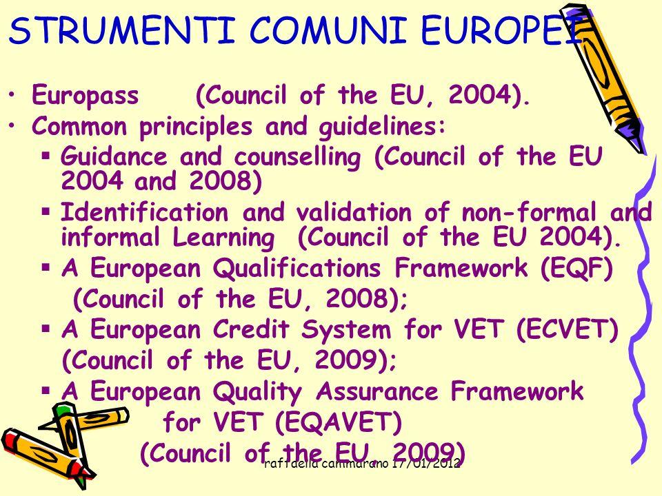 raffaella cammarano 17/01/2012 STRUMENTI COMUNI EUROPEI Europass (Council of the EU, 2004). Common principles and guidelines: Guidance and counselling