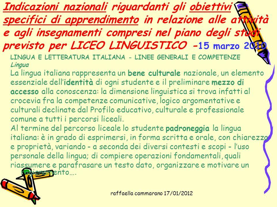 raffaella cammarano 17/01/2012 Indicazioni nazionali riguardanti gli obiettivi specifici di apprendimento in relazione alle attività e agli insegnamen