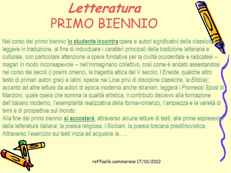 raffaella cammarano 17/01/2012 Letteratura PRIMO BIENNIO Nel corso del primo biennio lo studente incontra opere e autori significativi della classicit