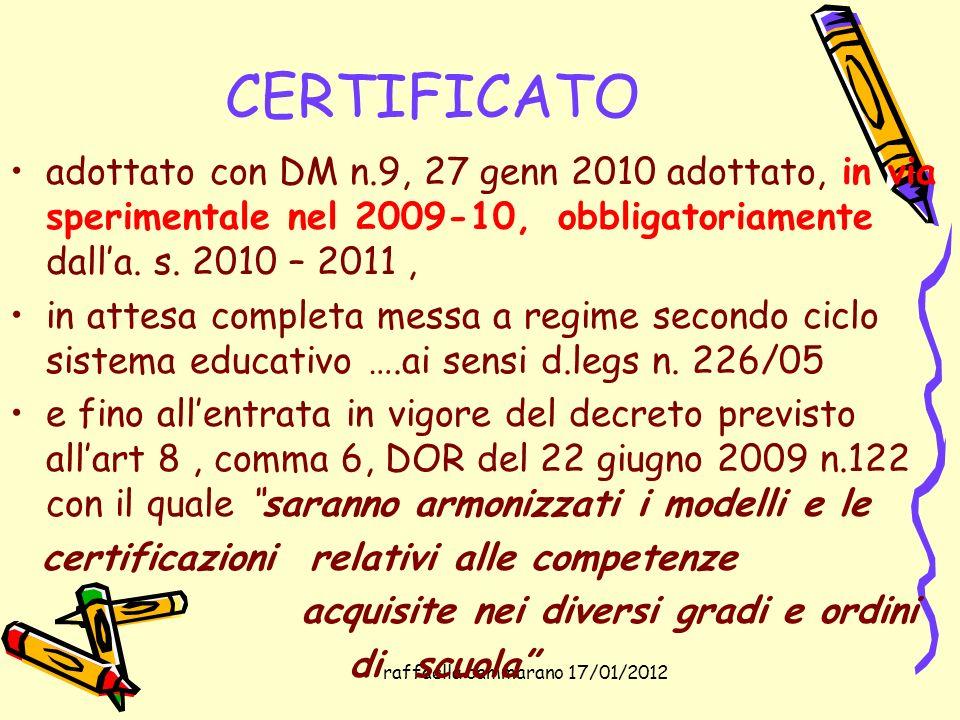 raffaella cammarano 17/01/2012 CERTIFICATO adottato con DM n.9, 27 genn 2010 adottato, in via sperimentale nel 2009-10, obbligatoriamente dalla. s. 20