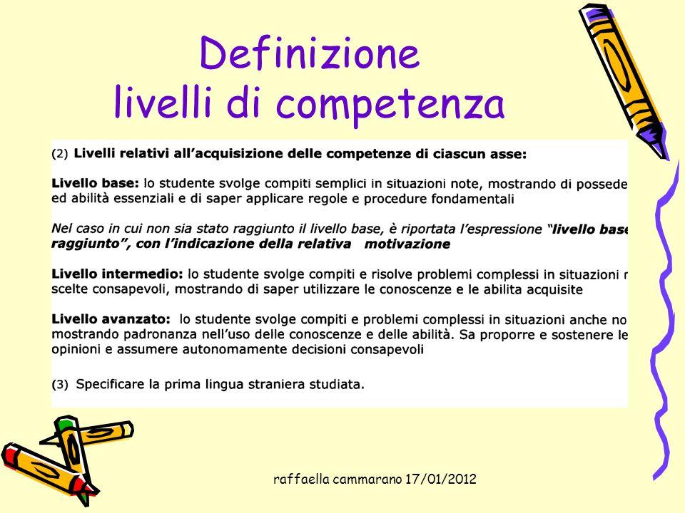 raffaella cammarano 17/01/2012 Definizione livelli di competenza
