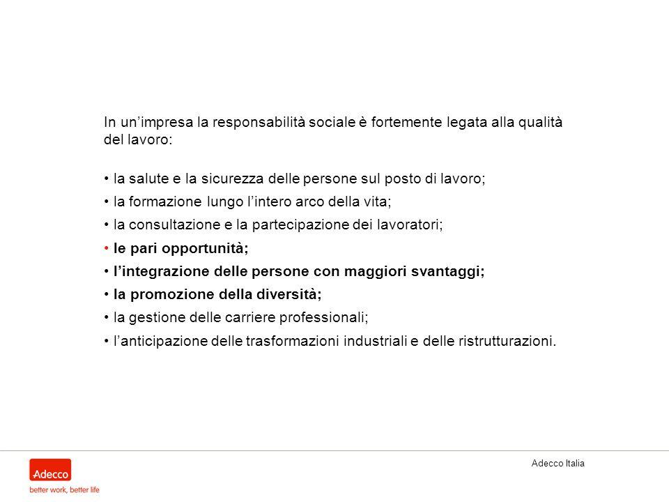 Adecco Italia In unimpresa la responsabilità sociale è fortemente legata alla qualità del lavoro: la salute e la sicurezza delle persone sul posto di