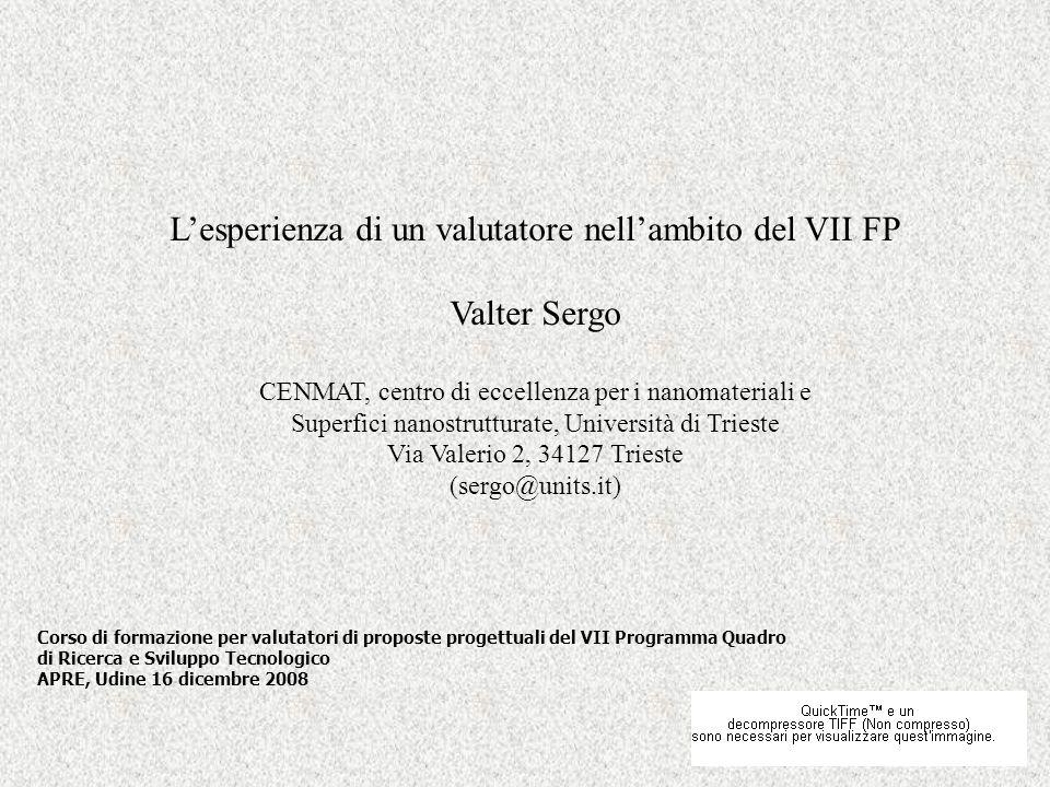 Lesperienza di un valutatore nellambito del VII FP Valter Sergo CENMAT, centro di eccellenza per i nanomateriali e Superfici nanostrutturate, Universi