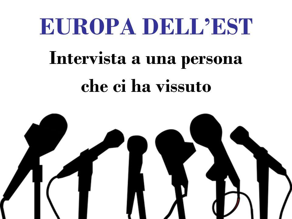EUROPA DELLEST Intervista a una persona che ci ha vissuto