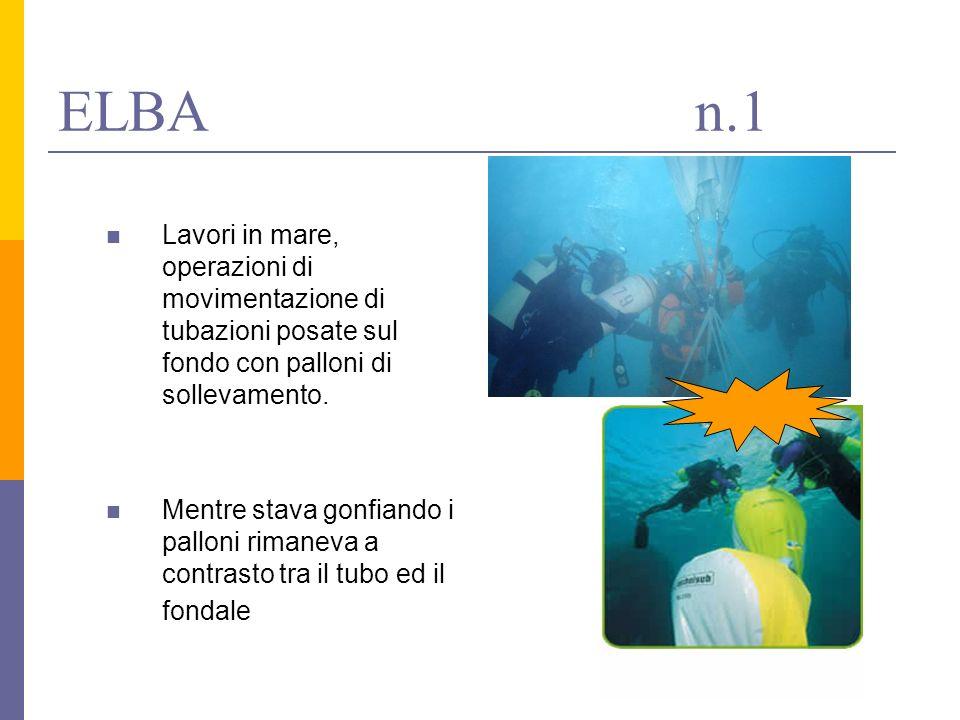 ELBA n.1 Lavori in mare, operazioni di movimentazione di tubazioni posate sul fondo con palloni di sollevamento. Mentre stava gonfiando i palloni rima