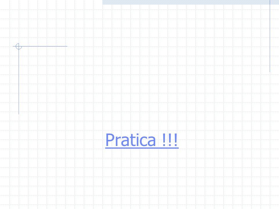 Pratica !!!