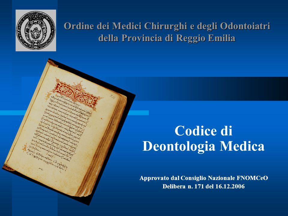 Codice di Deontologia Medica Approvato dal Consiglio Nazionale FNOMCeO Delibera n. 171 del 16.12.2006 Ordine dei Medici Chirurghi e degli Odontoiatri