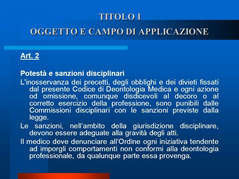TITOLO I OGGETTO E CAMPO DI APPLICAZIONE Art. 2 Potestà e sanzioni disciplinari  L'inosservanza dei precetti, degli obblighi e dei divieti fissati d