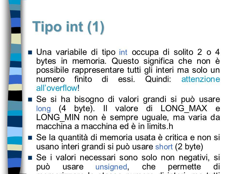 Una variabile di tipo int occupa di solito 2 o 4 bytes in memoria. Questo significa che non è possibile rappresentare tutti gli interi ma solo un nume