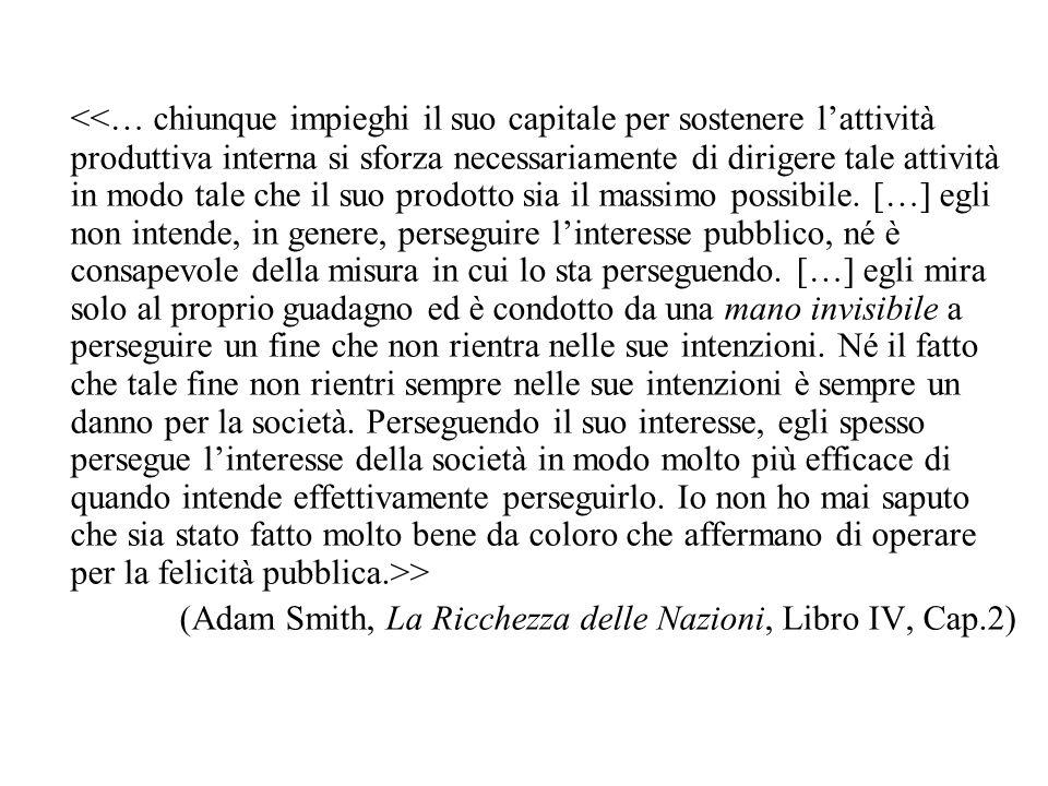 > (Adam Smith, La Ricchezza delle Nazioni, Libro IV, Cap.2)