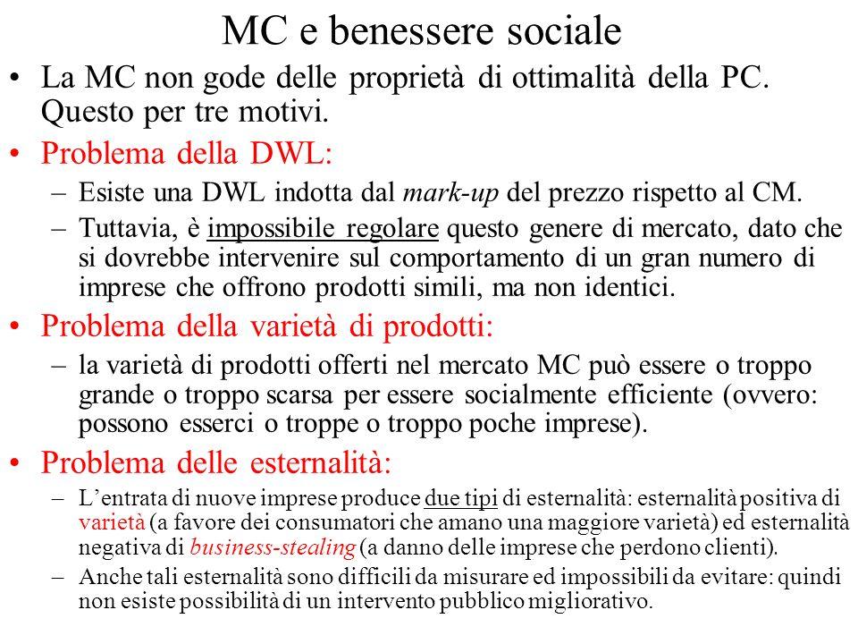 MC e benessere sociale La MC non gode delle proprietà di ottimalità della PC.