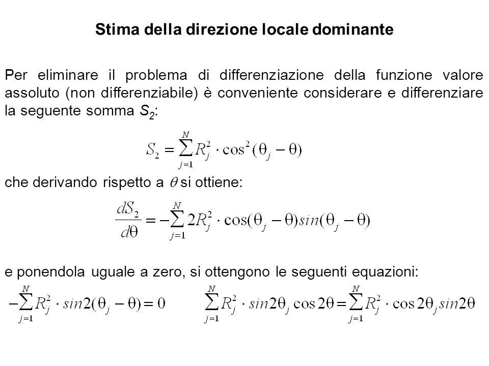 Stima della direzione locale dominante Per eliminare il problema di differenziazione della funzione valore assoluto (non differenziabile) è convenient