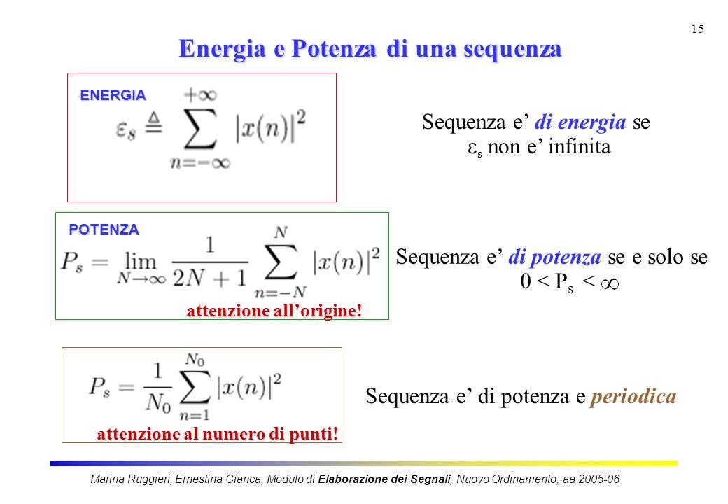 Marina Ruggieri, Ernestina Cianca, Modulo di Elaborazione dei Segnali, Nuovo Ordinamento, aa 2005-06 15 Energia e Potenza di una sequenza Sequenza e d