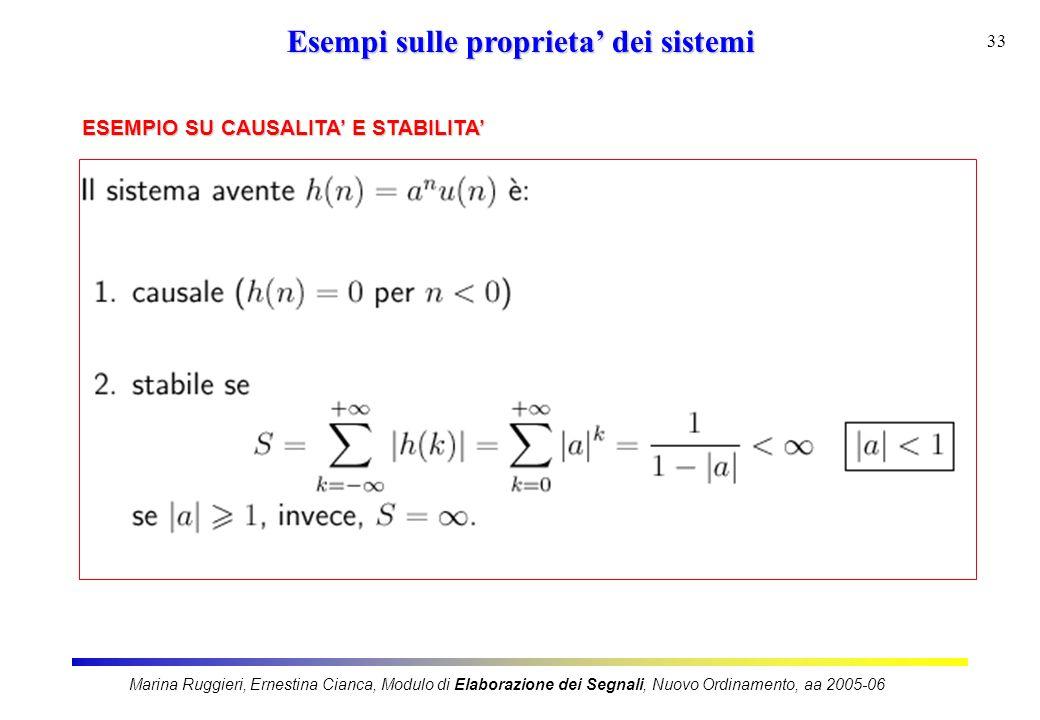 Marina Ruggieri, Ernestina Cianca, Modulo di Elaborazione dei Segnali, Nuovo Ordinamento, aa 2005-06 33 Esempi sulle proprieta dei sistemi ESEMPIO SU