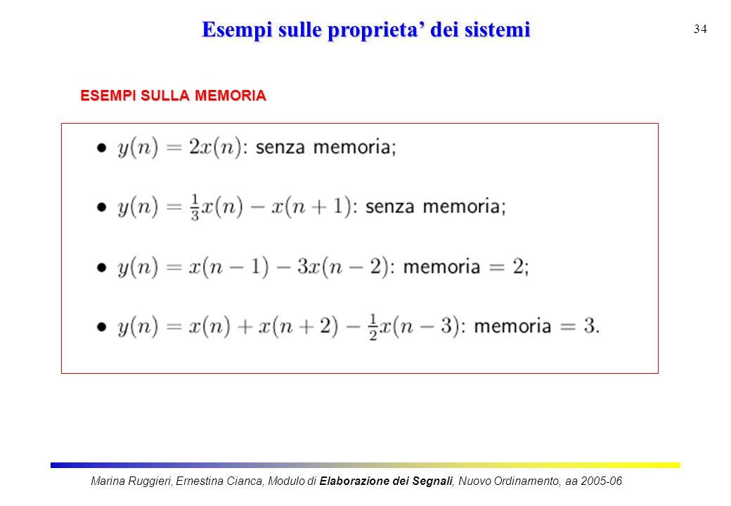 Marina Ruggieri, Ernestina Cianca, Modulo di Elaborazione dei Segnali, Nuovo Ordinamento, aa 2005-06 34 Esempi sulle proprieta dei sistemi ESEMPI SULL