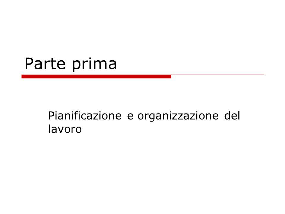 Parte prima Pianificazione e organizzazione del lavoro