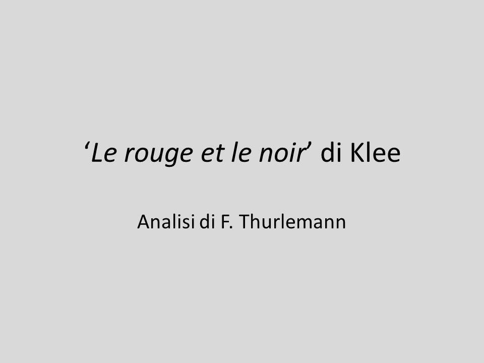 Le rouge et le noir di Klee Analisi di F. Thurlemann