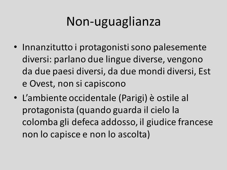 Non-uguaglianza Innanzitutto i protagonisti sono palesemente diversi: parlano due lingue diverse, vengono da due paesi diversi, da due mondi diversi,