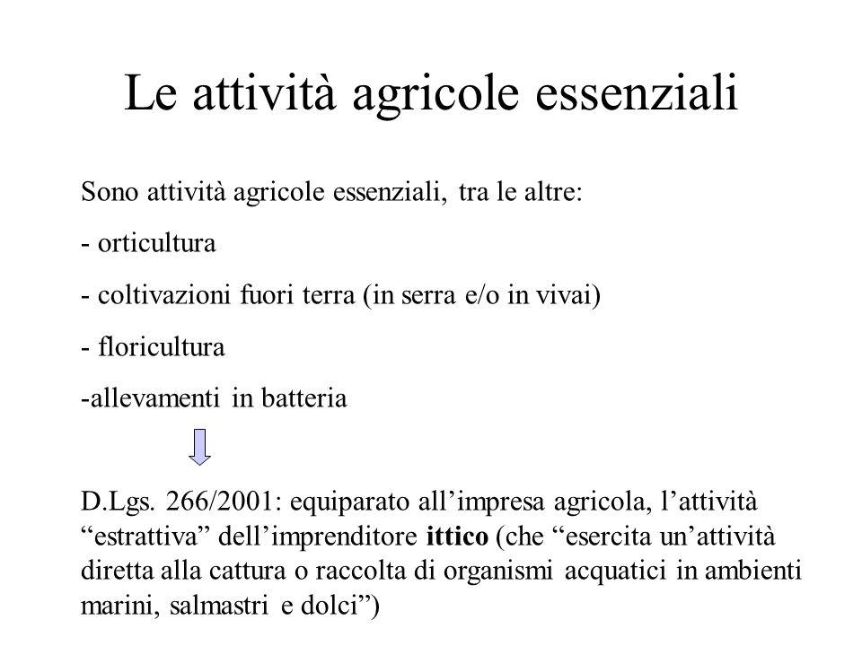 Le attività agricole essenziali Sono attività agricole essenziali, tra le altre: - orticultura - coltivazioni fuori terra (in serra e/o in vivai) - fl