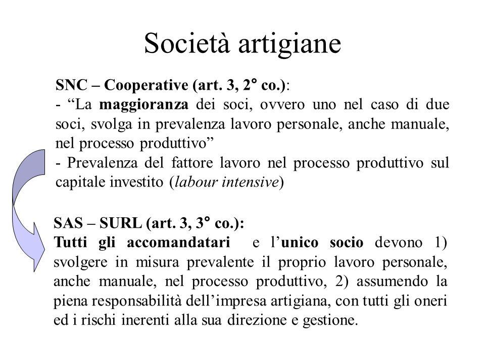 Società artigiane SNC – Cooperative (art. 3, 2° co.): - La maggioranza dei soci, ovvero uno nel caso di due soci, svolga in prevalenza lavoro personal