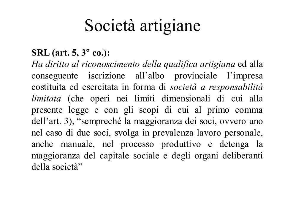 Società artigiane SRL (art. 5, 3° co.): Ha diritto al riconoscimento della qualifica artigiana ed alla conseguente iscrizione allalbo provinciale limp